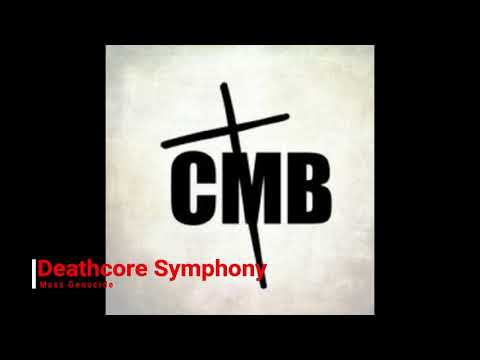 CMB -Mass Genocide Unofficial version (Christian Symphonic Deathcore)
