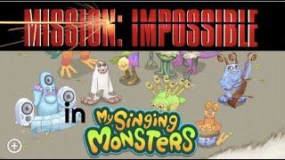 Mission: Impossible Theme Performed by My Singing Monsters