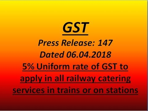 GST: Press Release 147: GST Rate on Railway Catering Services|| Cheat Codes Indian Taxation : CCIT