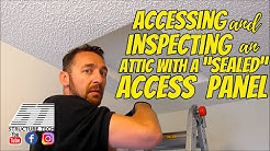 """Accessing and inspecting an attic with a """"sealed"""" access panel"""