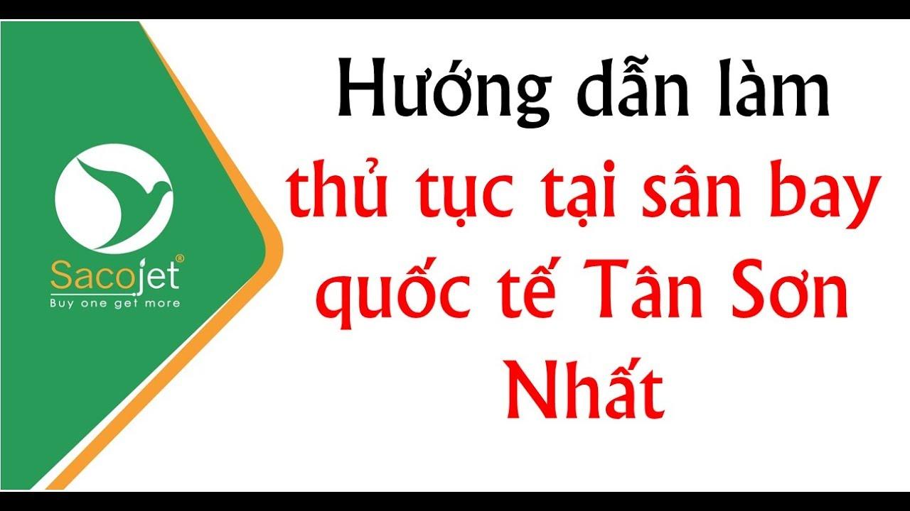 Hướng dẫn làm thủ tục tại sân bay quốc tế Tân Sơn Nhất