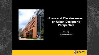 "Session 2 Keynote - Jon Lang - ""Place & Placelessness: An urban designer"