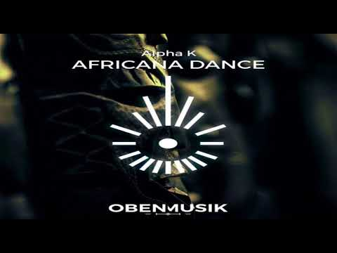 Alpha K - Africana Dance (Intro Afromatic Dub Mix)[OBENMUSIK]
