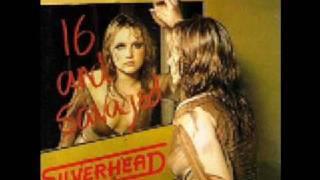 Silverhead - Sixteen And Savaged
