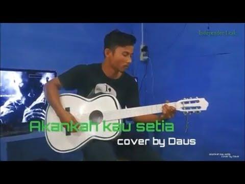 Akankah kau setia -  Dcozt Band cover by Daus (chord)