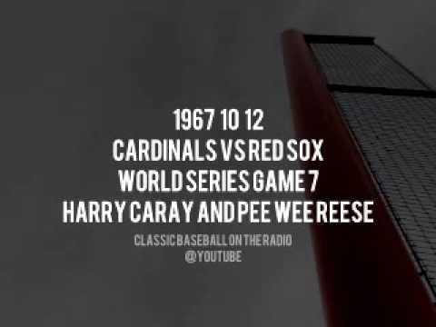 1967 10 12 Cardinals vs Red Sox World Series Game 7 Harry Caray and Pee Wee Reese Complete Broadcast