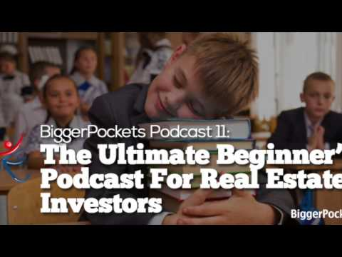 The Ultimate Beginner's Podcast For Real Estate Investors | BP Podcast 11