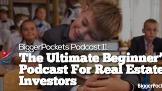 The Ultimate Beginner's Podcast For Real Estate Investors | BP Podcast 11