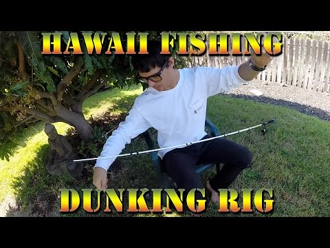 Dunking Rig Tutorial - How To Fish Saltwater and Surf In Hawaii - Braddahs Fishing Tips & Tricks #2