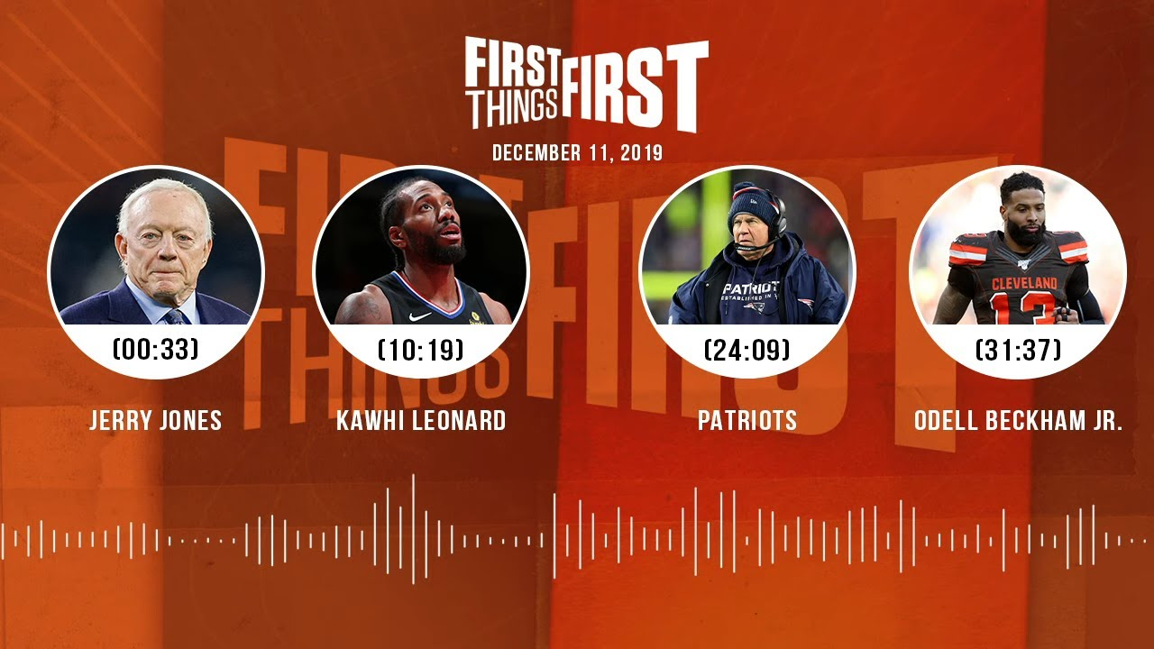 Jerry Jones, Kawhi Leonard, Patriots, Odell Beckham Jr. | FIRST THINGS FIRST Audio Podcast