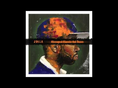 J Dilla - Hiccuped Classix Vol 7even (Unofficial MixTape Remaster)