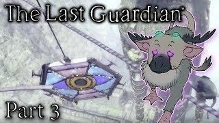 The Last Guardian - Part 3