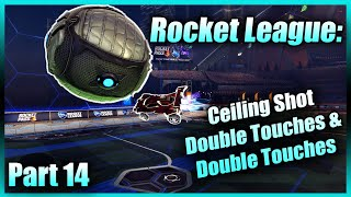 Rocket League Ceiling Shot Double Touches and Redirect Double Touches Tutorial