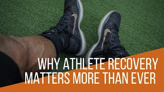 Why Athlete Recovery Matters More Than Ever