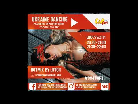Ukraine Dancing - Podcast #004 Part 1 (Mixed By Lipich)