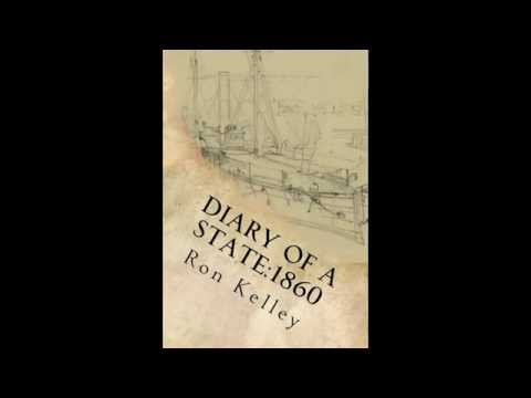 Ron Kelley- Diary of a State: 1860