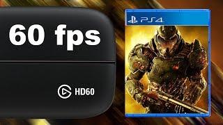 Elgato HD60 Quality Test ● DOOM [60 fps, 40 Mbps, Max Settings, PS4]