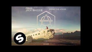 PBH & Jack Shizzle - Bring The House