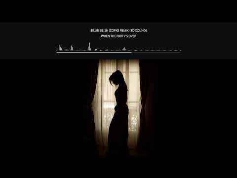 Billie Eilish - when the party's over (Zopke Remix)[3D Sound]