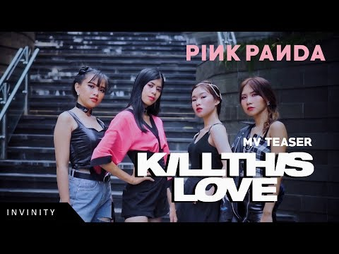 [MV TEASER] BLACKPINK - 'Kill This Love' Cover By PINK PANDA (INVASION DC)