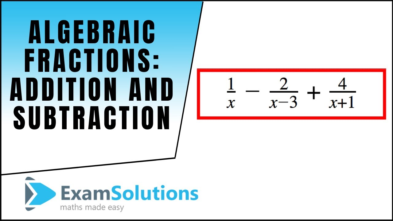 Algebraic Fractions Addition And Subtraction Examsolutions Youtube How to solve adding algebraic fractions