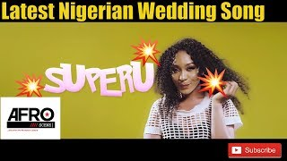 Naija 2018 Music | Kennykeyz | Superu | Nigerian Wedding song