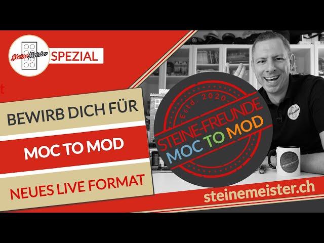 MOC TO MOD Das neue Livestream Format, bewerbe dich dafür