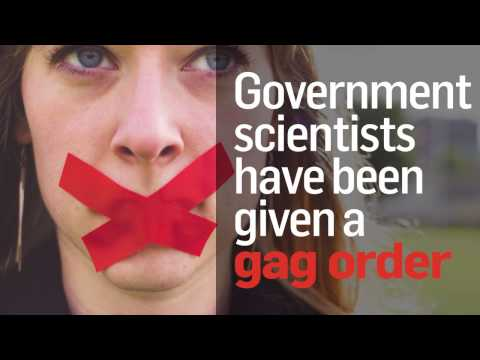 Government scientists have been given a gag order