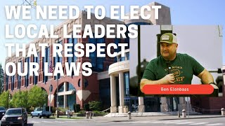 We need to elect local leaders that respect our laws.   -Ben Elenbaas