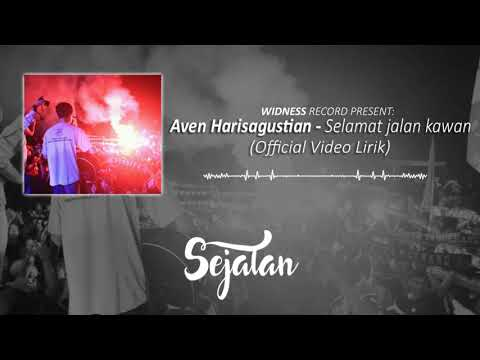 Aven harisagustian - Selamat jalan kawan  ( Official Lirik Video )