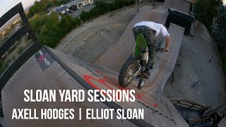 AXELL HODGES | ELLIOT SLOAN | EP.7 SLOAN YARD SESSIONS