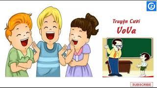 Truyện cười Vô va - Tuyển tập những truyện cười Vova hay nhất.