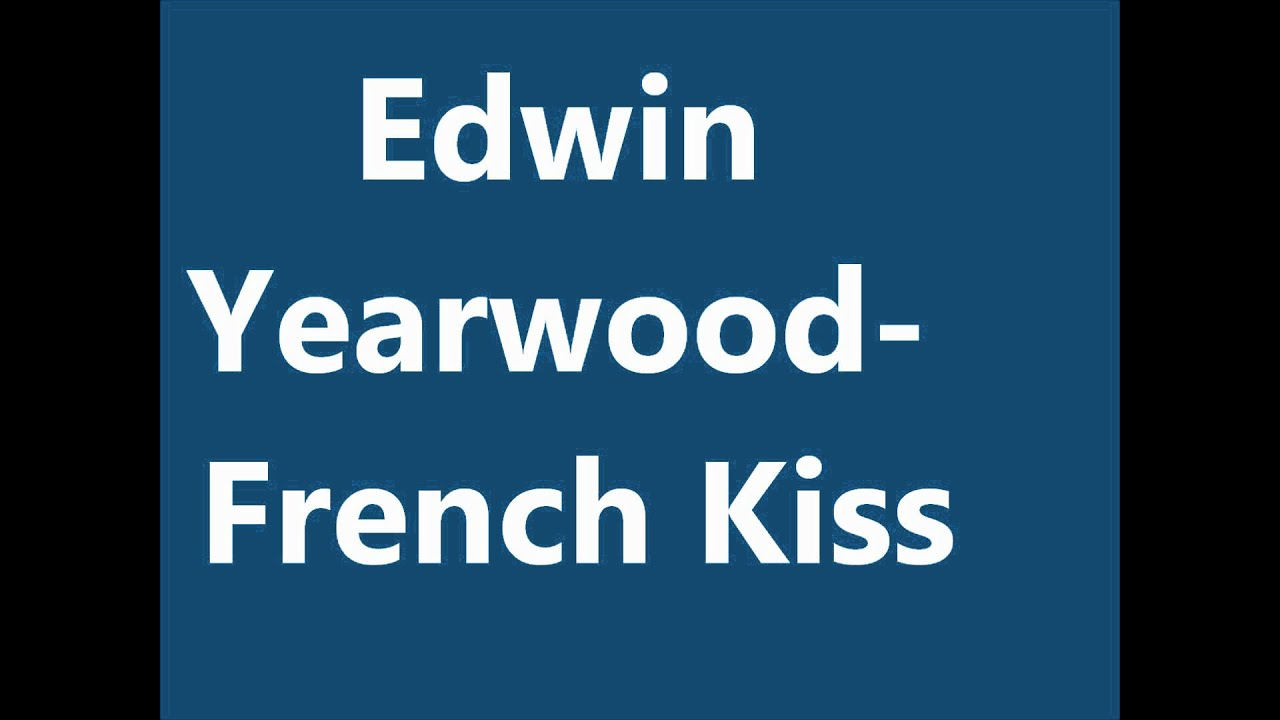 edwin yearwood french kiss youtube. Black Bedroom Furniture Sets. Home Design Ideas