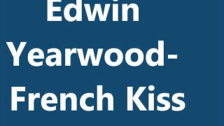 Edwin Yearwood - French Kiss.