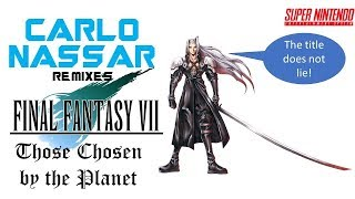 Final Fantasy VII - Those Chosen by the Planet (SNES Remix/Arrange)