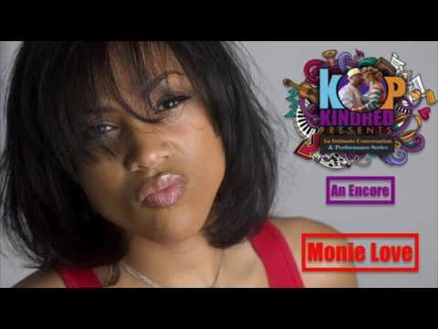 Kindred Presents Monie Love!! An Encore!