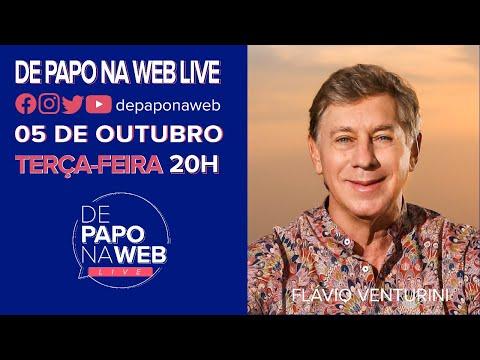 DE PAPO NA WEB LIVE - FLÁVIO VENTURINI