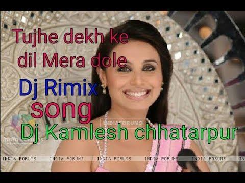 Tujhe dekh ke dil Mera dole    DJ Remix song    badal movie    rani mukharji   Dj Kamlesh chhatarpur