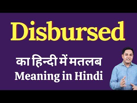 Disbursed meaning in Hindi | Disbursed का हिंदी में अर्थ | explained Disbursed in Hindi