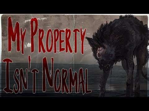 """My Property Isnt Normal"" 