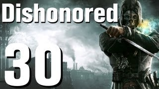 Dishonored Walkthrough Part 30 - Chapter 5