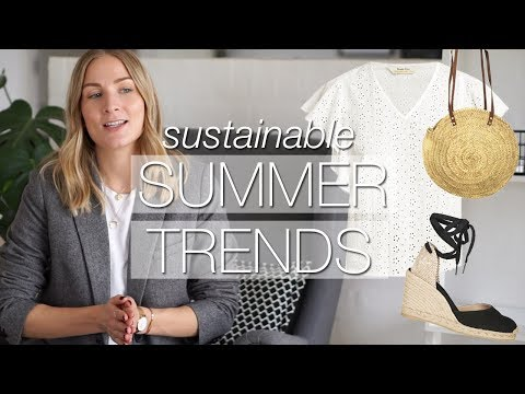 The trend series: summer 2018 | Sustainable fashion