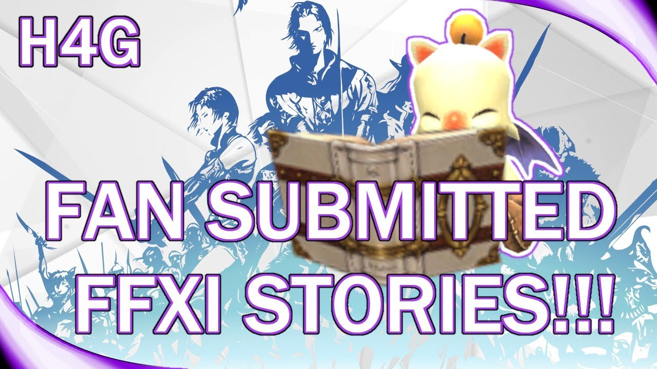 FFXI Classic - Viewer Submitted Stories!