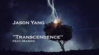 Jason Yang - Transcendence feat. Mariko