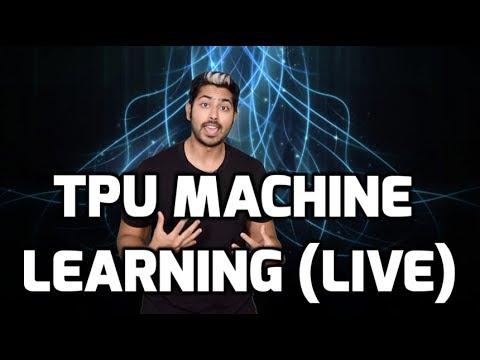 TPU Machine Learning (LIVE)