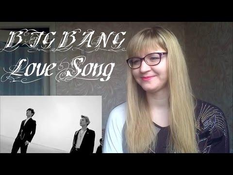 BIG BANG - Love Song |MV Reaction|