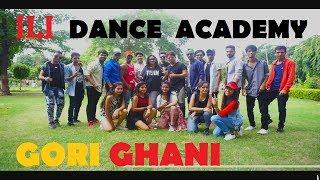 GORI GHANI DANCE COVER | Fazilpuria & Jyotica Tangri | ILI DANCE ACADEMY | DIR: RAGINI B. TIWARI