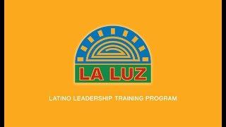 La Luz Latino Leadership Program - Short Version