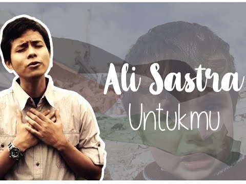 Ali Sastra - Untukmu, Album Palestina Dai Peduli (Official Video Lyric)