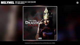 Melymel - No Hay Mas Na' Que Hacer (Audio) (feat. La Frekuencia) Video
